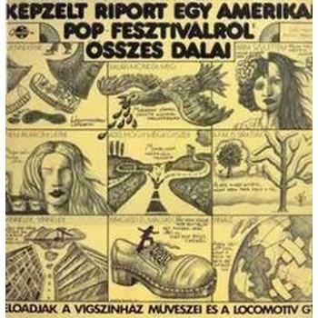 KÉPZELT RIPORT EGY AMERIKAI POP-FESZTIVÁLRÓL - ÖSSZES DALAI -CD (2004)