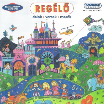 REGÉLŐ - DALOK, VERSEK, MESÉK - CD - (2014)