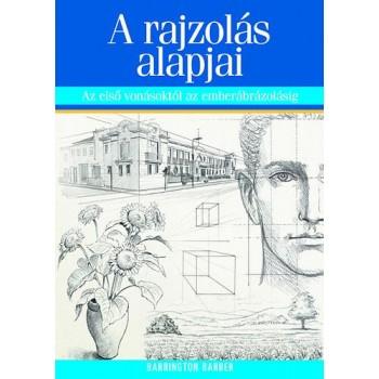 A RAJZOLÁS ALAPJAI - AZ ELSŐ VONÁSOKTÓL AZ EMBERÁBRÁZOLÁSIG (2014)