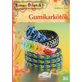 GUMIKARKÖTŐK - SZÍNES ÖTLETEK 86. (2014)