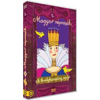 MAGYAR NÉPMESÉK 5. - A KIRÁLYKISASSZONY CIPŐJE - DVD - (2014)
