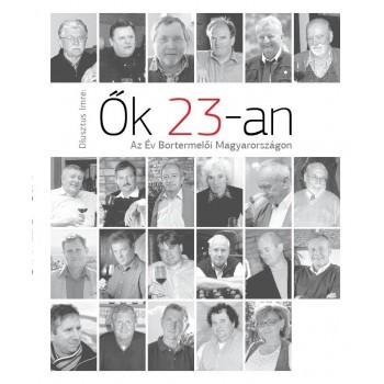 ŐK 23-AN - AZ ÉV BORTERMELŐI MAGYARORSZÁGON (2014)