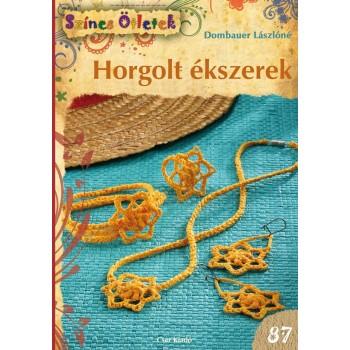 HORGOLT ÉKSZEREK - SZÍNES ÖTLETEK 87. (2015)