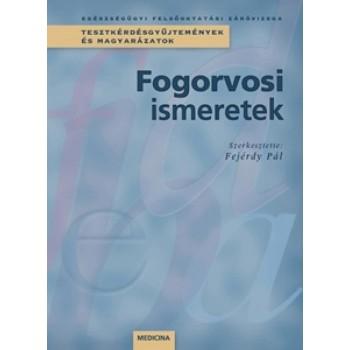 FOGORVOSI ISMERETEK (2004)