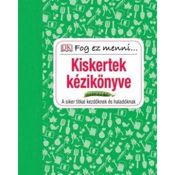 KISKERTEK KÉZIKÖNYVE - FOG EZ MENNI... (2015)
