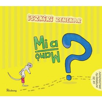 MI A MANÓ? - CD ÉS INTERAKTÍV DALOSKÖNYV (2014)