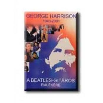 GEORGE HARRISON 1943-2001 - A BEATLES-GITÁROS EMLÉKÉRE
